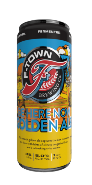 F-Town Brewing Company's Be Here Now Golden Ale package front.